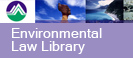 Environmental Law Library(open new window)